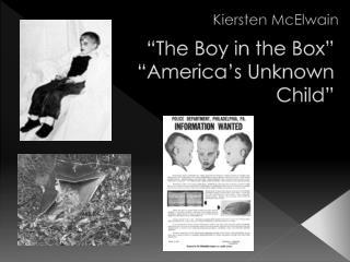 """The Boy in the Box"" ""America's Unknown Child"""