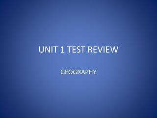 UNIT 1 TEST REVIEW