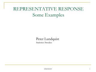 REPRESENTATIVE RESPONSE  Some Examples
