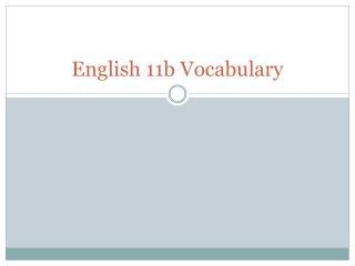 English 11b Vocabulary