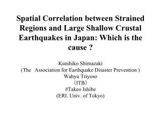 Kunihiko Shimazaki  (The Association for Earthquake Disaster Prevention ) Wahyu Triyoso ( ITB )