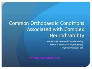 Common Orthopaedic Conditions Associated with Complex  Neurodisability