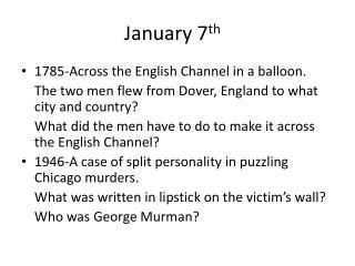 January 7 th