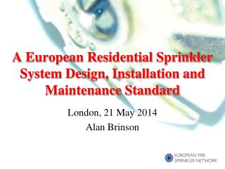 A European Residential Sprinkler System Design, Installation and Maintenance Standard