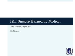 12.1 Simple Harmonic Motion