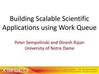 Building Scalable Scientific Applications using Work Queue