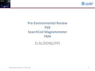 Pre-Environmental Review PER SearchCoil Magnetometer FM4