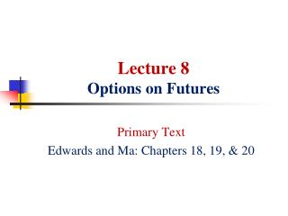 Lecture  8 Options on Futures