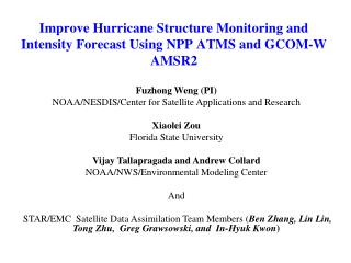 Improve Hurricane Structure Monitoring and Intensity Forecast Using NPP ATMS and GCOM-W AMSR2