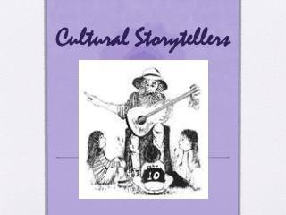 Cultural Storytellers
