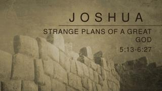 Strange plans of a great god 5:13-6:27