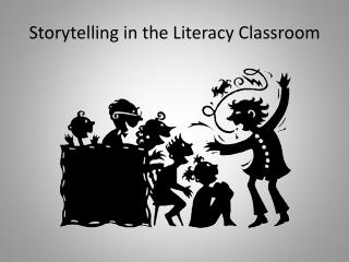 Storytelling in the Literacy Classroom