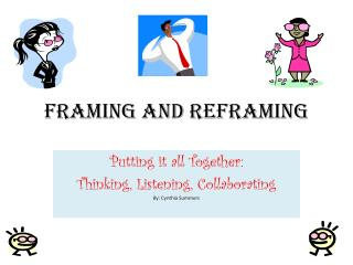 Framing and Reframing
