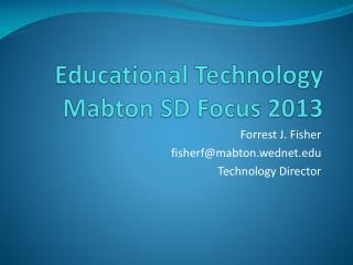 Educational Technology  Mabton  SD Focus 2013