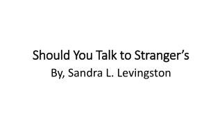 Should You Talk to Stranger's