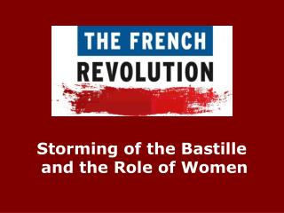 Storming of the Bastille  and the Role of Women