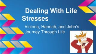 Dealing With Life Stresses