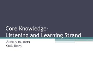 Core Knowledge-  Listening and Learning Strand