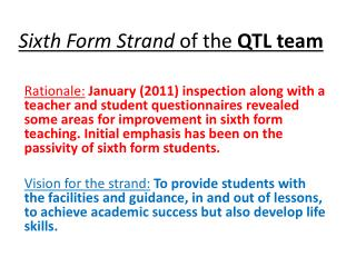 Sixth Form Strand  of the  QTL team