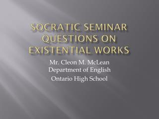 Socratic seminar questions on  existential works