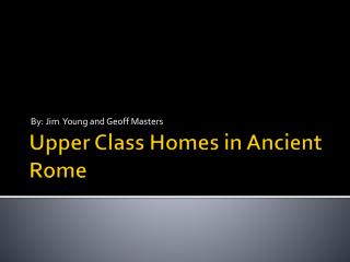 Upper Class Homes in Ancient Rome