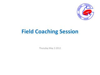 Field Coaching Session