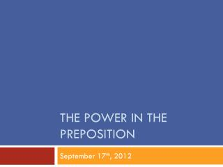 The Power in the Preposition