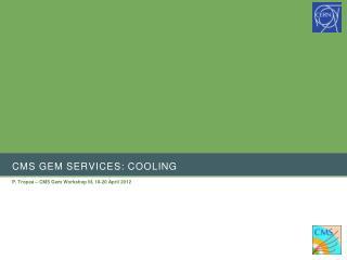 CMS GEM services: Cooling