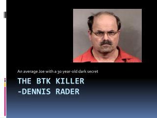 The  btk  killer -Dennis Rader
