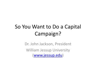 So You Want to Do a Capital Campaign?