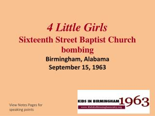4 Little Girls Sixteenth Street Baptist Church bombing  Birmingham, Alabama September 15, 1963