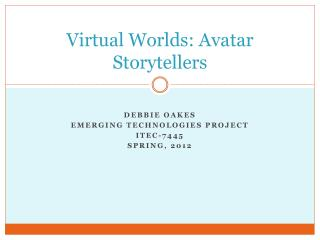 Virtual Worlds: Avatar Storytellers