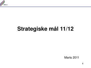 Strategiske  mål 11/12
