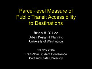 Parcel-level Measure of Public Transit Accessibility to Destinations