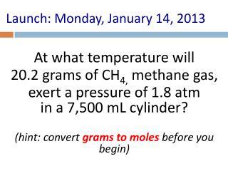 Launch:  Monday, January 14, 2013