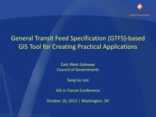 General Transit Feed  Specification (GTFS)-based  GIS  Tool for Creating Practical  Applications