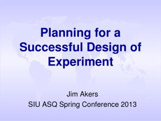 Planning  for a Successful Design of  Experiment