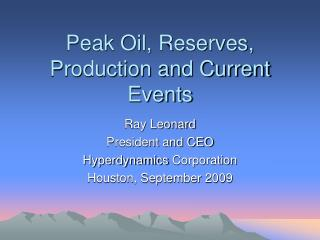 Peak Oil, Reserves, Production and Current Events