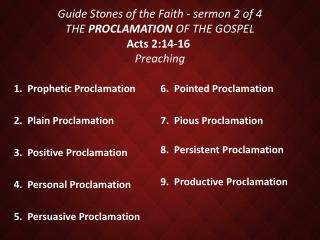 1.  Prophetic Proclamation  2 .  Plain Proclamation  3.  Positive Proclamation