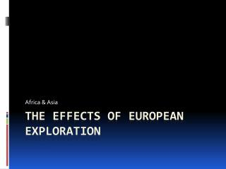 The Effects of European  Exploration