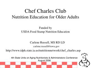 Chef Charles Club Nutrition Education for Older Adults  Funded by  USDA Food Stamp Nutrition Education