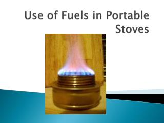 Use of Fuels in Portable Stoves