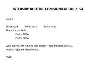INTERSHIP ROUTINE COMMUNICATION, p. 54