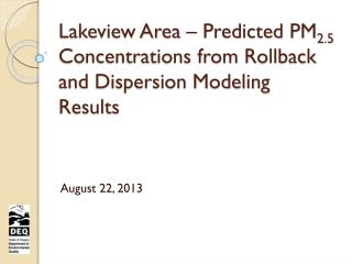 Lakeview Area – Predicted PM 2.5  Concentrations from Rollback and Dispersion Modeling Results