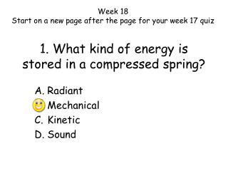 1. What kind of energy is stored in a compressed spring?