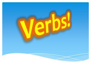 Verbs!
