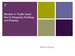 Module 4– Traffic Laws Part 2: Stopping, Yielding, and Passing