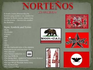 In South County (Watsonville) the  Norteño  gang members  o ut-number the