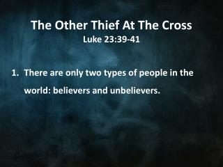The Other Thief At The Cross Luke 23:39-41