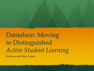 Danielson: Moving  to Distinguished Active  Student Learning